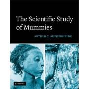 The Scientific Study of Mummies by Arthur C. Aufderheide