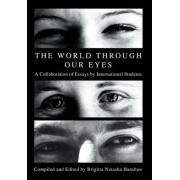 The World Through Our Eyes by Brigitta Natasha Hanshaw