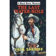 The Last Water-hole by Jack Sheriff