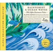 Rainforest and Oceanwaves by Jeffrey Thompson