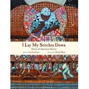 I Lay My Stitches Down by Cynthia Grady