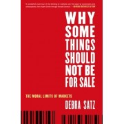 Why Some Things Should Not be for Sale by Debra Satz