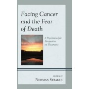 Facing Cancer and the Fear of Death by Norman Straker