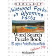 Circle It, National Parks in Wyoming Facts, Pocket Size, Word Search, Puzzle Book