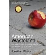 American Wasteland by Jonathan M. Bloom