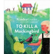 To Kill a Mockingbird, by Harper Lee: A Kinderguides Illustrated Learning Guide