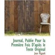 Journal, Publi Pour La Premi Re Fois D'Api?'s Le Texte Original by Jean Migault