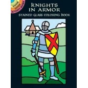 Knights in Armor Stained Glass Coloring Book by Albert G. Smith