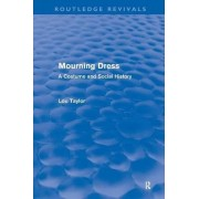 Mourning Dress by Lou Taylor