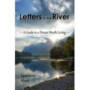 Letters to the River by Sparrow Hart