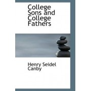 College Sons and College Fathers by Henry Seidel Canby