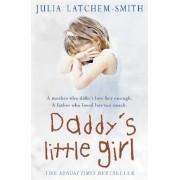 Daddy's Little Girl by Julia Latchem-Smith