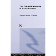 The Political Philosophy of Hannah Arendt by Maurizio Passerin D'Entreves