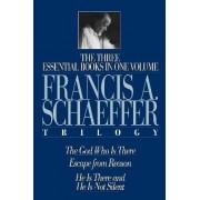 A Francis A. Schaeffer Trilogy by Francis A. Schaeffer