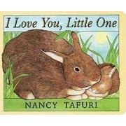 I Love You, Little One by Nancy Tafuri