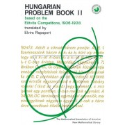 Hungarian Problem Book Ii: Based On The Eotvos Competitions 1906-1928 (Mathematical Association Of America)