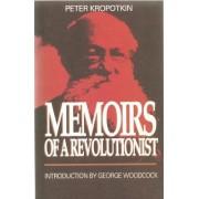 Memoirs of a Revolutionist by Petr Alekseevich Kropotkin