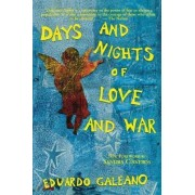 Days and Nights of Love and War by Eduardo Galeano