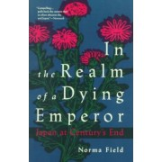 In the Realm of A Dying Emperor # by Norma Field