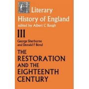 The Literary History of England: The Restoration and Eighteenth Century (1660-1789) Volume 3 by Donald F. Bond