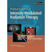 Practical Essentials of Intensity Modulated Radiation Therapy by K.S.Clifford Chao