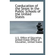 Coeducation of the Sexes in the Public Schools of the United States by United States Offic Office of Education