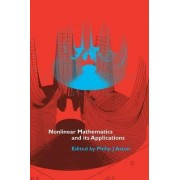 Nonlinear Mathematics and its Applications by Philip J. Aston