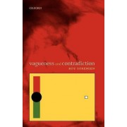Vagueness and Contradiction by Roy Sorensen