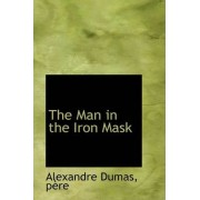 The Man in the Iron Mask by Pere Alexandre Dumas