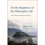 On the Happiness of the Philosophic Life: Reflections on Rousseau's Reveries in Two Books
