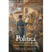 Politica: Nuevomexicanos and American Political Incorporation, 1821-1910