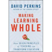 Making Learning Whole by David Perkins