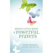 Mom's Little Book of Powerful Prayers by Fern Nichols