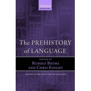 The Prehistory of Language by Rudolf P. Botha