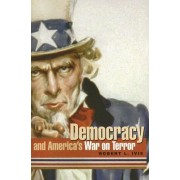 Democracy and America's War on Terror by Robert L Ivie