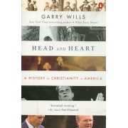 Head and Heart by Pulitzer Prize-Winning Journalist and Historian Garry Wills