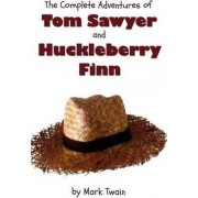 The Complete Adventures of Tom Sawyer and Huckleberry Finn (Unabridged & Illustrated) - The Adventures of Tom Sawyer, Adventures of Huckleberry Finn,Tom Sawyer Abroad & Tom Sawyer Detective by Mark Twain
