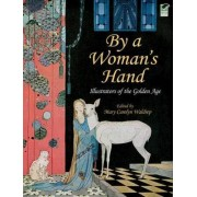 By a Woman's Hand by Mary Carolyn Waldrep