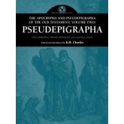 The Apocrypha and Pseudepigrapha of the Old Testament, Volume Two by Robert Henry Charles