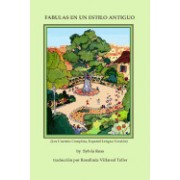 Fabulas En Un Estilo Antiguo: Los Cuentos Completas, Version Espanol