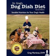 Dr. Greg's Dog Dish Diet by Greg Martinez DVM