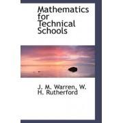 Mathematics for Technical Schools by J M Warren