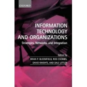 Information Technology and Organizations by Brian P. Bloomfield
