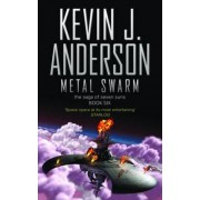 Metal Swarm: The Saga of Seven Suns Book Six by Kevin J. Anderson