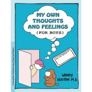 My Own Thoughts: Workbook for Young Boys by Wendy Deaton