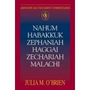 Nahum, Habakkuk, Zephaniah, Haggai, Zechariah, Malachi by Professor of Hebrew Bible/Old Testament Julia M O'Brien