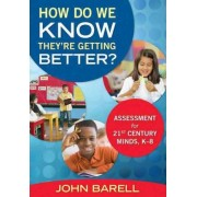 How Do We Know They're Getting Better? by John F. Barell