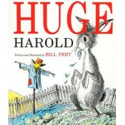 Huge Harold by Bill Peet