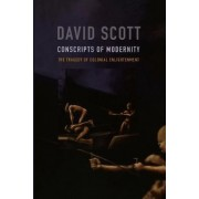 Conscripts of Modernity by David Scott