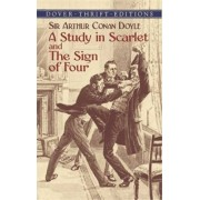 A Study in Scarlet: AND The Sign of Four by Sir Arthur Conan Doyle